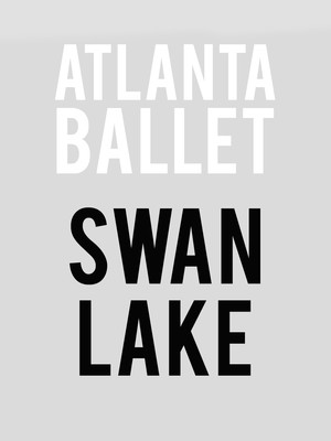 Atlanta Ballet - Swan Lake at Cobb Energy Performing Arts Centre