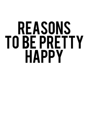 Reasons to be Pretty Happy Poster