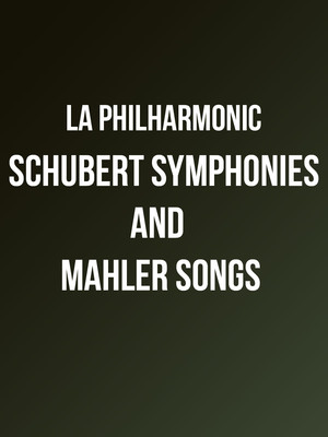 Los Angeles Philharmonic - Schubert Symphonies and Mahler Songs Poster