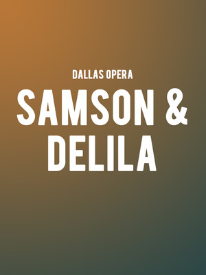 Dallas Opera Samson Dalila, Winspear Opera House, Dallas