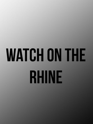 Watch on the Rhine Poster