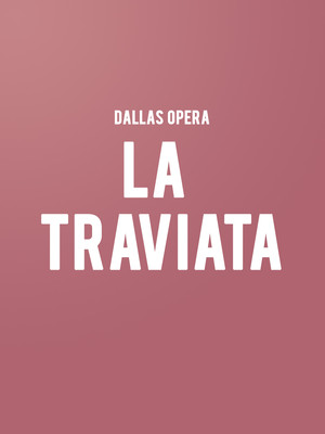 Dallas Opera - La Traviata Poster