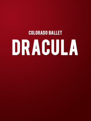 Colorado Ballet - Dracula at Ellie Caulkins Opera House