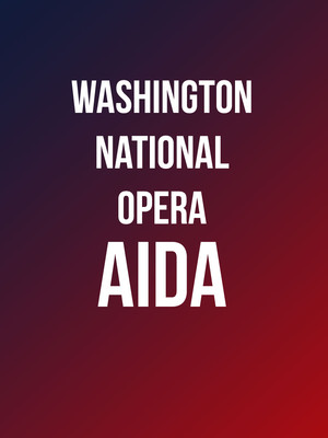 Washington National Opera - Aida Poster