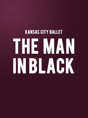 Kansas City Ballet - The Man In Black Poster