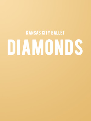 Kansas City Ballet - Diamonds Poster