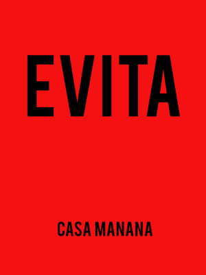 Evita, Casa Manana, Fort Worth