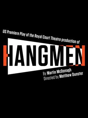 Hangmen at Linda Gross Theater