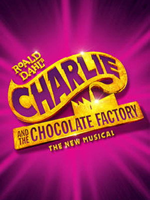 Charlie and the Chocolate Factory, Providence Performing Arts Center, Providence