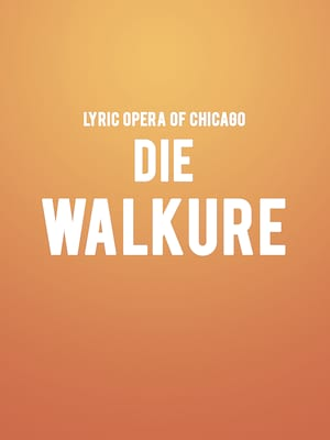 Lyric Opera Die Walkure, Civic Opera House, Chicago