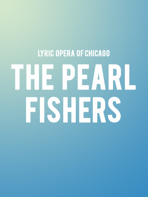 Lyric Opera - The Pearl Fishers Poster