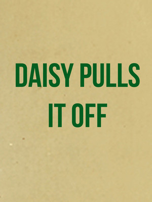 Daisy Pulls It Off, Park Theatre, London