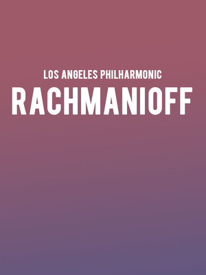 Los Angeles Philharmonic - Rachmaninoff Poster