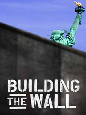 Building the Wall Poster