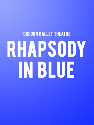 Oregon Ballet Theatre - Rhapsody in Blue Poster