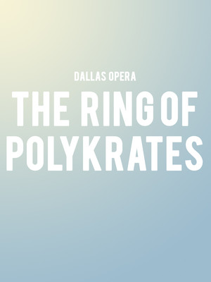 Dallas Opera - The Ring of Polykrates Poster