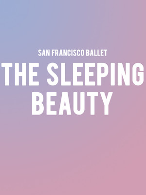 San Francisco Ballet The Sleeping Beauty, War Memorial Opera House, San Francisco