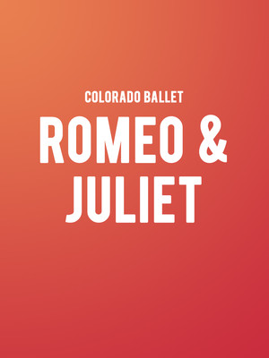 Colorado Ballet - Romeo and Juliet Poster