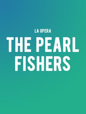 LA Opera - The Pearl Fishers Poster