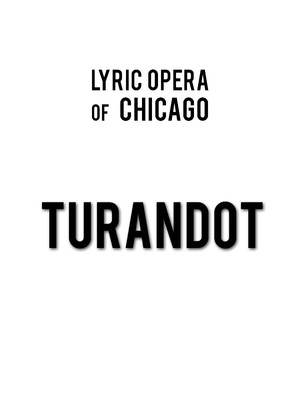 Lyric Opera Turandot, Civic Opera House, Chicago
