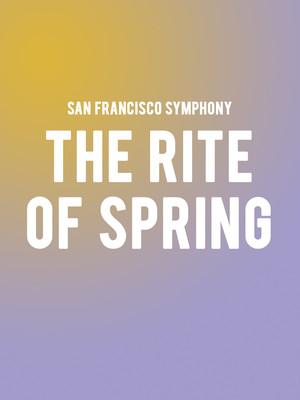 San Francisco Symphony The Rite of Spring, Davies Symphony Hall, San Francisco