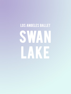 Los Angeles Ballet - Swan Lake Poster