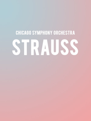 Chicago Symphony Orchestra - Strauss at Symphony Center Orchestra Hall
