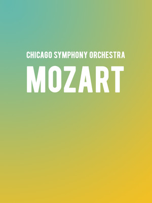 Chicago Symphony Orchestra - Mozart Poster