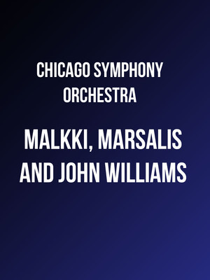 Chicago Symphony Orchestra - Malkki, Marsalis, and John Williams Poster
