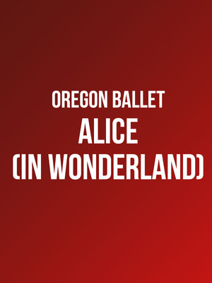 Oregon Ballet - Alice in Wonderland Poster
