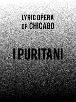 Lyric Opera - I Puritani Poster