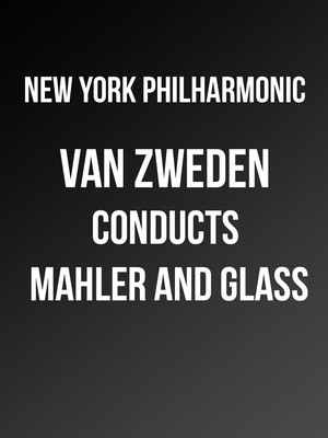 New York Philharmonic - Van Zweden Conducts Mahler and Glass Poster