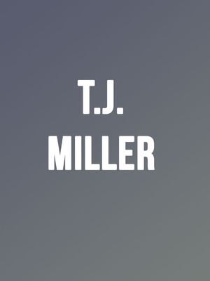TJ Miller, Wilbur Theater, Boston