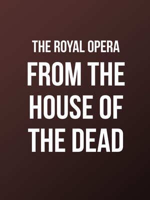 From the House of the Dead at Royal Opera House