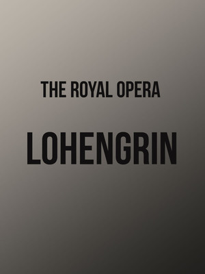 Lohengrin at Royal Opera House
