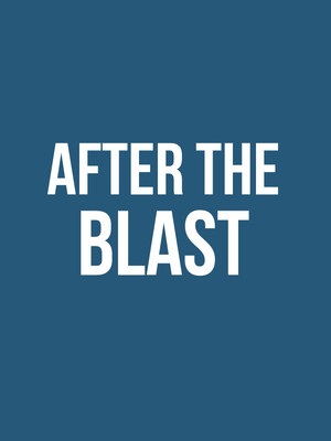 After the Blast at Claire Tow Theater