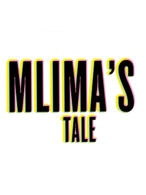 Mlima's Tale at Venue To Be Announced