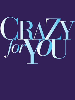 Crazy For You at Ahmanson Theater