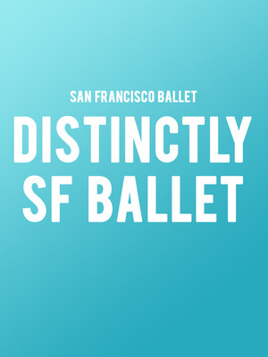 San Francisco Ballet - Distinctly SF Ballet Poster