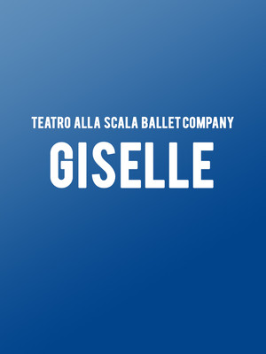 Teatro alla Scala Ballet Company - Giselle at Segerstrom Hall