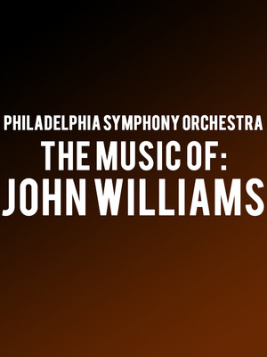 Philadelphia Symphony Orchestra - The Music of John Williams Poster