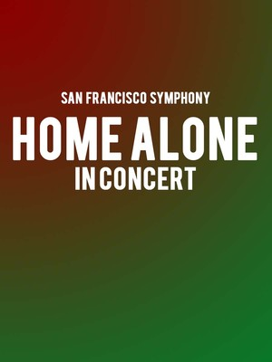 San Francisco Symphony Home Alone in Concert, Davies Symphony Hall, San Francisco
