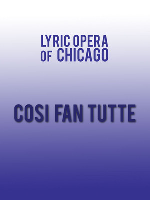 Lyric Opera Cosi Fan Tutte, Civic Opera House, Chicago