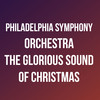 Philadelphia Symphony Orchestra The Glorious Sound of Christmas, Verizon Hall, Philadelphia
