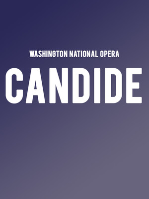 Washington National Opera Candide, Kennedy Center Opera House, Washington