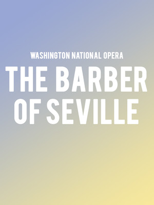 Washington National Opera The Barber of Seville, Kennedy Center Opera House, Washington