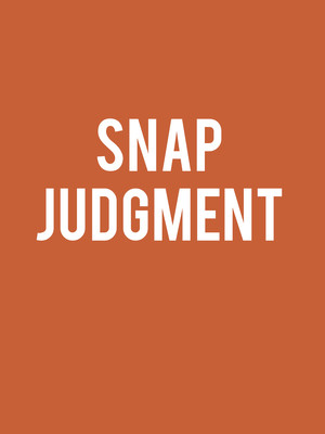 Snap Judgment Poster