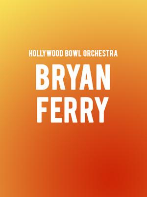 Hollywood Bowl Orchestra Bryan Ferry, Hollywood Bowl, Los Angeles