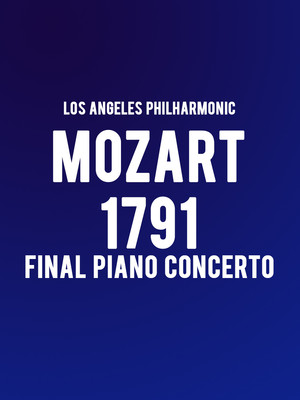 Los Angeles Philharmonic - Mozart 1791: Final Piano Concerto Poster