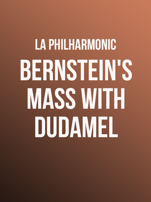 Los Angeles Philharmonic - Bernstein's Mass with Dudamel Poster